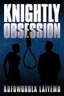 Knightly Obsession by Kofoworola Laiyemo (Paperback, 2010)