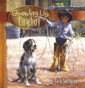 Growing Up Cowboy - Jack Sorenson