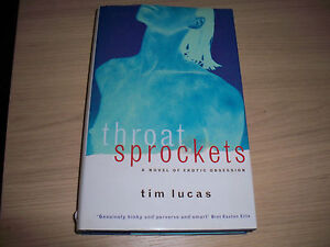 Throat Sprockets A Novel of Erotic Obsession by Tim Lucas Erotic Horror - Hartlepool, United Kingdom - Throat Sprockets A Novel of Erotic Obsession by Tim Lucas Erotic Horror - Hartlepool, United Kingdom