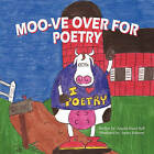 Moo-Ve Over for Poetry by Angela Marie Hall (Paperback / softback, 2010)