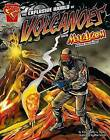 The Explosive World of Volcanoes with Max Axiom, Super Scientist by Christopher L Harbo (Hardback)