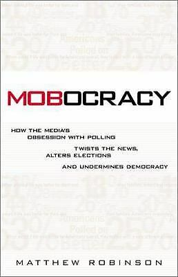 Mobocracy : How the Media's Obsession with Polling Twists the News, Al-ExLibrary