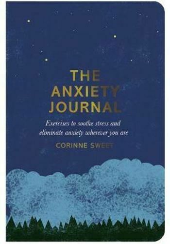 NEW The Anxiety Journal By Marcia Mihotich and Corinne Sweet Paperback