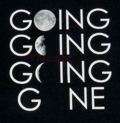 GOING GOING GONE--Moon Lunar Phases Astronomy Space Science T shirt S-3XL NEW!