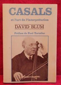 Casals Et L'art De L'interprétation (collection Musique) Avec Les éQuipements Et Les Techniques Les Plus Modernes