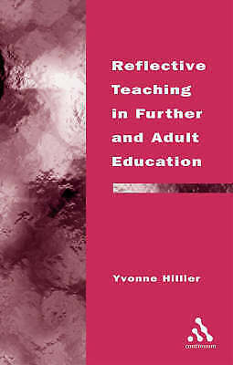 Reflective Teaching in Further and Adult Education (Continuum Studies-ExLibrary