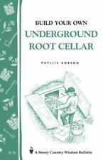 Build Your Own Underground Root Cellar : Storey Country Wisdom Bulletin A-76 by Phyllis Hobson (1983, Paperback)