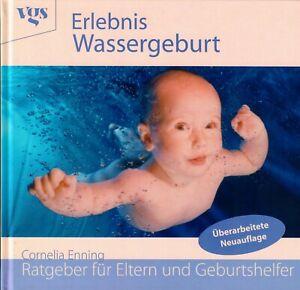 Erlebnis Wassergeburt, Gebundene Ausgabe, 152 Seiten, 1. Februar 2003
