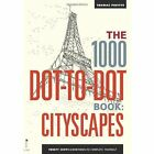The 1000 Dot-to-Dot Book: Cityscapes: Twenty exotic locations to complete yourself by Thomas Pavitte (Paperback, 2014)