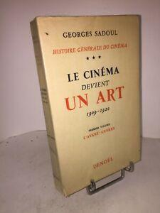 Le cinéma devient un art 1er volume l'avant guerre par Georges Sadoul