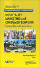 Hospitality Marketing and Consumer Behavior: Creating Memorable Experiences by Apple Academic Press Inc. (Hardback, 2017)