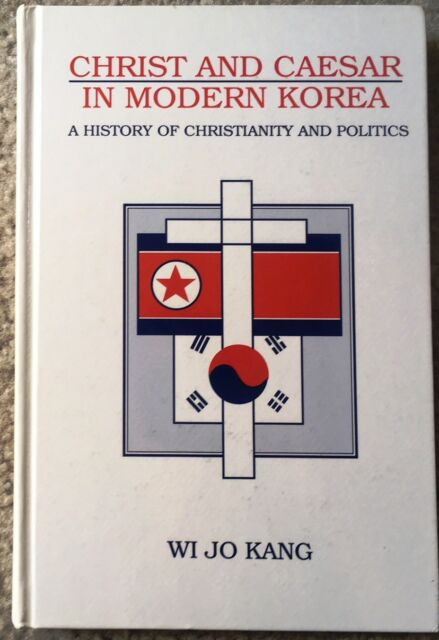 Christ and Caesar in Modern Korea by Wi Jo Kang/ 1st Ed/ 1997