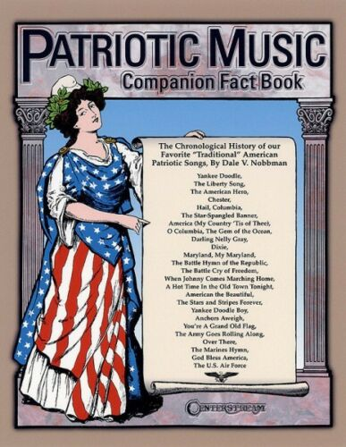 Patriotic Music Companion Fact Book The Chronological History of Our F 000000290