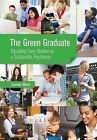 The Green Graduate: Educating Every Student as a Sustainable Practitioner by Samuel Mann (Paperback, 2011)