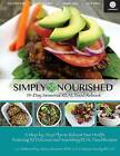 Simply Nourished - Summer: 14-Day Seasonal Real Food Reboot Summer by Stacie Hassing, Jessica Beacom (Paperback / softback, 2015)