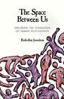 The Space Between Us: Exploring the Dimensions of Human Relationships by Ruthellen H. Josselson (Paperback, 1995)