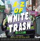 The A-Z of White Trash by Jamie Same, Darren Pike, Lee Quick (Hardback, 2005)