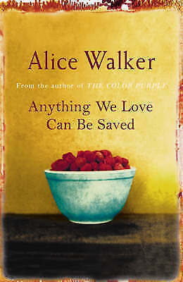 1 of 1 - Anything We Love Can be Saved by Alice Walker (Paperback) New Book