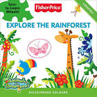 Explore the Rainforest: Discovering Colours by HarperCollins Publishers (Board book, 2009)