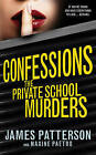 Confessions: The Private School Murders: (Confessions 2) by James Patterson (Hardback, 2013)