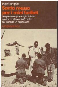 Brignoli-Santa-messa-per-i-miei-fucilati-1973-Longanesi