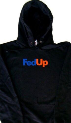 Fed Up Parody Funny Hoodie Sweatshirt