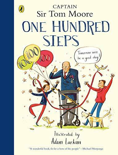 One Hundred Steps: The Story of Captain Sir Tom Moore New Hardcover Book