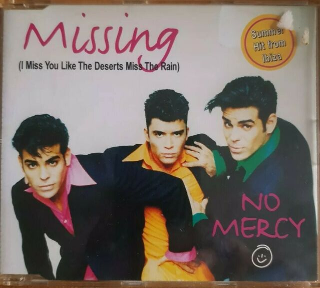 No Mercy - Missing (I MIss You Like The Deserts Miss The Rain) (Maxi-CD 1995)