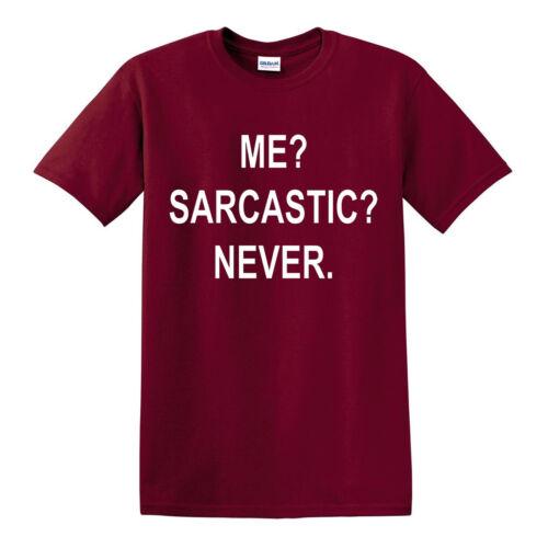 Mens Me Sarcastic Never T-Shirt Funny Sarcasm Gift Novelty Joke Party tshirt Top