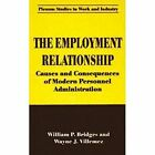 The Employment Relationship: Causes and Consequences of Modern Personnel Administration by William P. Bridges, Wayne J. Villemez (Paperback, 2013)