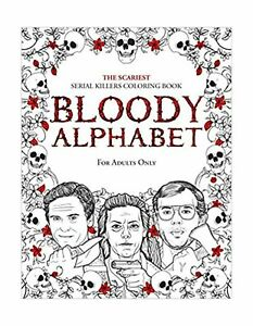 Bloody Alphabet The Scariest Serial Killer Coloring Book A True Crime Adult Gift Ebay