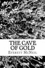 The Cave of Gold by Everett McNeil (Paperback / softback, 2013)