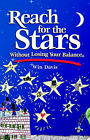 Reach for the Stars Without Losing Your Balance by Win Davis (Paperback, 2002)