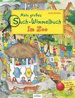 Mein großes Such-Wimmelbuch - Im Zoo (2012, Gebundene Ausgabe)