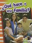 Que Hace a Una Familia? (What Makes a Family?) (Spanish Version) (Grade 1) by Diana Kenney (Paperback / softback, 2015)