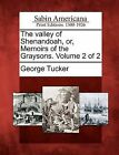 The Valley of Shenandoah, Or, Memoirs of the Graysons. Volume 2 of 2 by George Tucker (Paperback / softback, 2012)