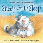 Sheep Go to Sleep by Nancy E. Shaw (Hardback, 2015)