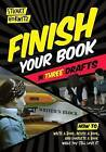 Finish Your Book in Three Drafts: How to Write a Book, Revise a Book, and Complete a Book While You Still Love It by Stuart Horwitz (Paperback / softback, 2016)