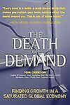 The Death of Demand: Finding Growth in a Saturated Global Economy (Financial
