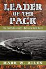 Leader of the Pack: The Fleet Submarine USS Batfish in World War II by Mark W Allen (Paperback / softback, 2011)