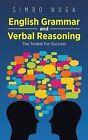 English Grammar and Verbal Reasoning: The Toolkit for Success by Simbo Nuga (Hardback, 2013)