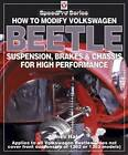 How to Modify Volkswagen Beetle Chassis, Suspension & Brakes for High Performance by James Hale (Paperback, 2005)