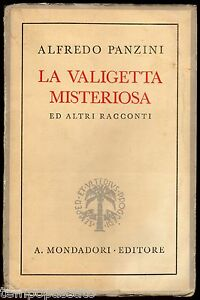 LA VALIGETTA MISTERIOSA - PANZINI ALFREDO - MONDADORI 1942, PRIMA EDIZIONE