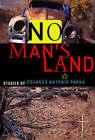 No Man's Land: Selected Stories by Eduardo Antonio Parra (Paperback, 2004)