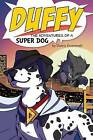 Duffy: The Adventures of a Super Dog by Danny Grummett (Paperback / softback, 2012)