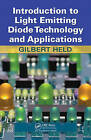 Introduction to Light Emitting Diode Technology and Applications by Gilbert Held (Hardback, 2008)
