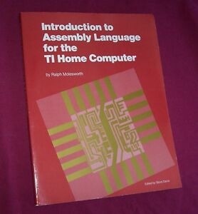 TI-99-4A-99-4-Book-INTRO-TO-ASSEMBLY-LANGUAGE-FOR-THE-TI-HOME-COMPUTER-New