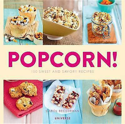1 of 1 - Popcorn!: 100 Sweet and Savory Recipes by Carol Beckerman - PB