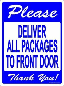 Image Is Loading DELIVER ALL PACKAGES TO FRONT DOOR SIGN 9x12