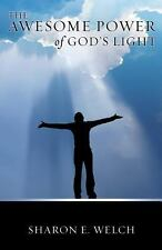 The Awesome Power of God's Light by Sharon E. Welch (2013, Paperback)